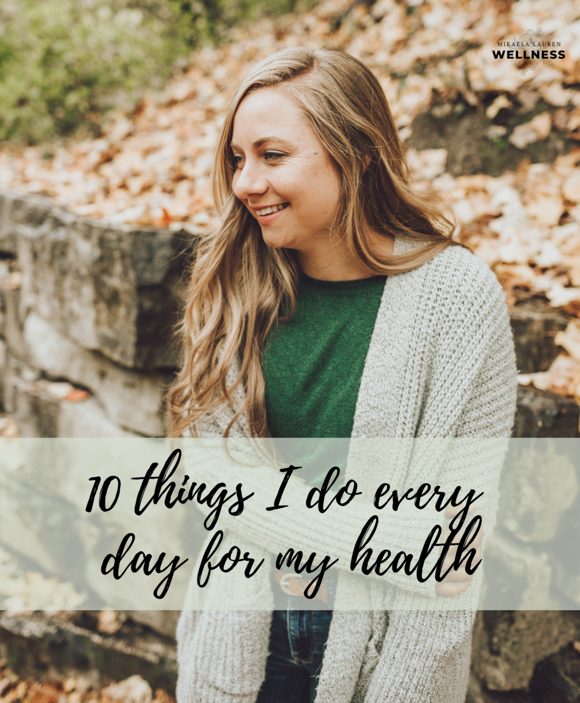 Mikaela Lauren Wellness 10 things